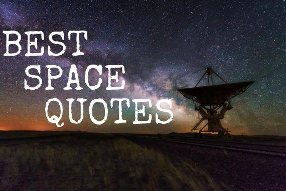 These Are The Best Quotes on Outer Space You Need to Know || The Space Tester