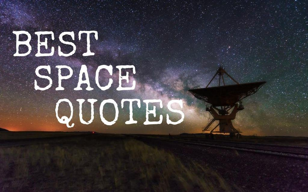 THESE ARE THE BEST QUOTES ON OUTER SPACE YOU NEED TO KNOW