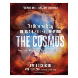 Universe Today Ultimate Guide to Viewing The Cosmos