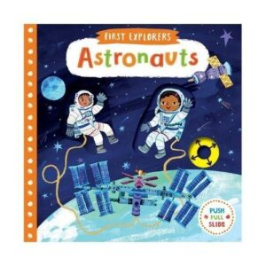 First Explorers - Astronauts Board Book