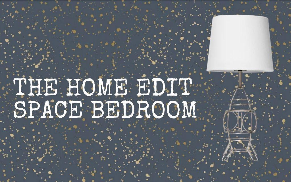 THE HOME EDIT SPACE THEMED BEDROOM – SHOP THE LOOK FROM NETFLIX!